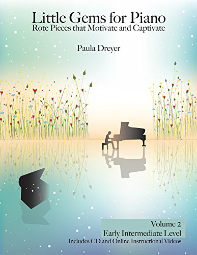 Little Gems for Piano: Rote Pieces that Motivate and Captivate.  Early Intermediate, Volume 2: Rote Pieces that Motivate and Captivate (English Edition)