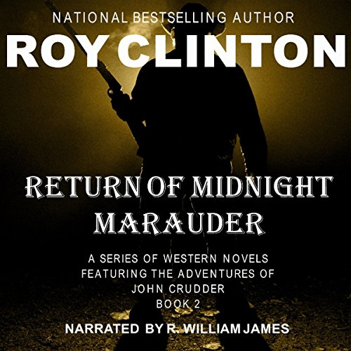 Return of Midnight Marauder: A Series of Western Novels Featuring the Adventures of John Crudder audiobook cover art
