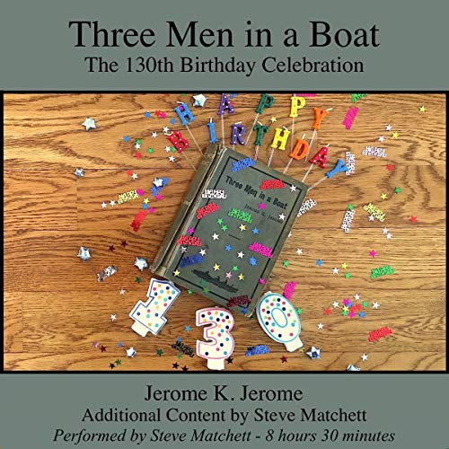 Three Men in a Boat: The 130th Birthday Celebration audiobook cover art