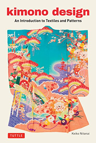Kimono Design: An Introduction to Textiles and Patterns (English Edition)