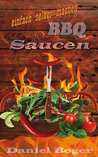 BBQ Saucen einfach selber machen (BBQ Rezepte 3)