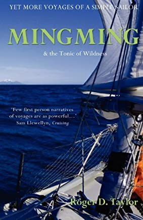 Mingming & the Tonic of Wildness (Voyages of a Simple Sailor) by Taylor, Roger D. (2012) Paperback