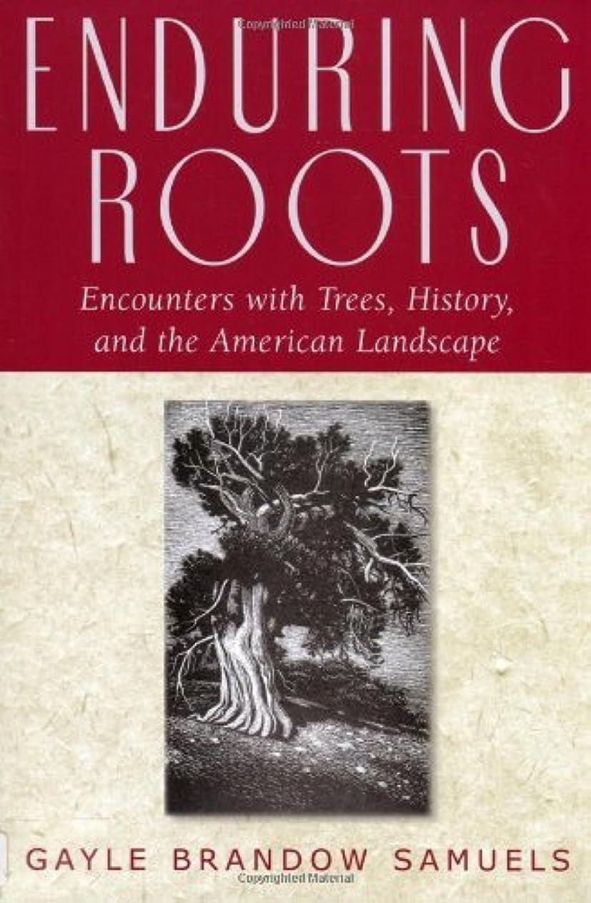 薬ダルセットエステートEnduring Roots: Encounters with Trees, History, and the American Landscape (Studies in Modern Science, Technology, and the Environment) (English Edition)