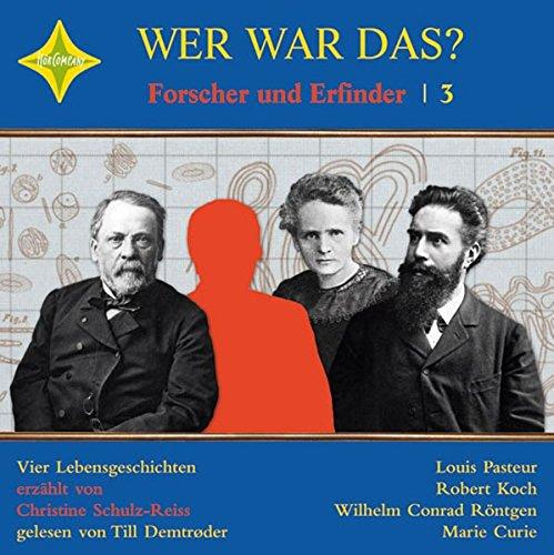 Wer war das? Forscher und Erfinder -3-: Sprecher: Till Demtrøder, 1 CD, Jewelcase, Laufzeit ca. 2 Std. 20 Min.
