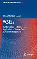 VCSELs: Fundamentals, Technology and Applications of Vertical-Cavity Surface-Emitting Lasers (Springer Series in Optical Sciences, 166)