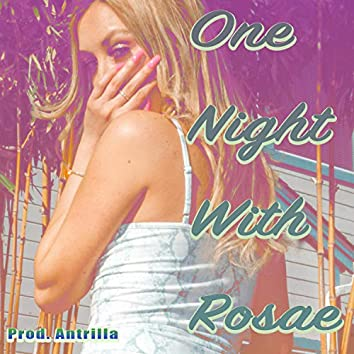 One Night With Rosae