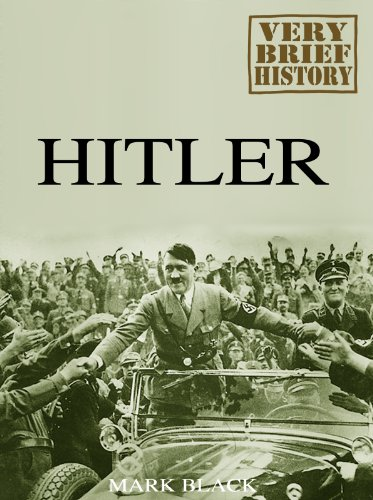 Hitler: A Very Brief History (English Edition)