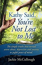Kathy Said, You're Not Lost to Me