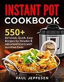 INSTANT POT COOKBOOK: 550+ Delicious , Quick, Easy...