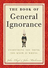 The Book of General Ignorance by John Mitchinson (2007-08-07)