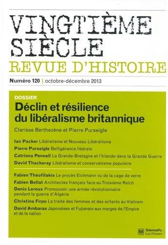 Vingtième siècle, N° 120, Octobre-décembre 2013 : Déclin et résilience du libéralisme britannique PDF Books
