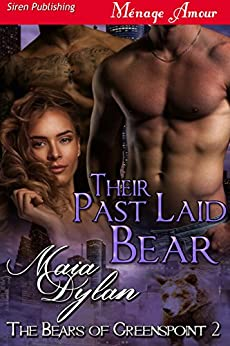[Maia Dylan]のTheir Past Laid Bear [The Bears of Greenspoint 2] (Siren Publishing Menage Amour) (English Edition)
