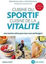 Livres Cuisine du sportif, cuisine de la vitalité : 200 recettes saines pour tous ceux qui bougent PDF