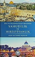 Din ve Fenomenoloji Arasinda Yahudilik ve Hiristiyanlik