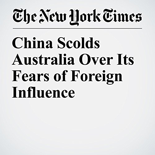 『China Scolds Australia Over Its Fears of Foreign Influence』のカバーアート