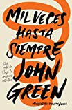 Mil veces hasta siempre: Spanish-language edition of Turtles All the Way Down - John Green