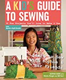 A Kid's Guide to Sewing: 16 Fun Projects You'll Love To Make & Use (Kindle Edition)