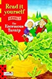Level one: The Enormous Turnip (Read It Yourself Level 1)