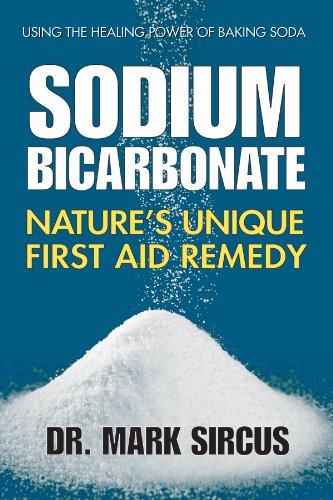 Sodium Bicarbonate: Natures Unique First Aid Remedy (English Edition)