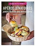 Apéros dînatoires - 100 recettes à dévorer