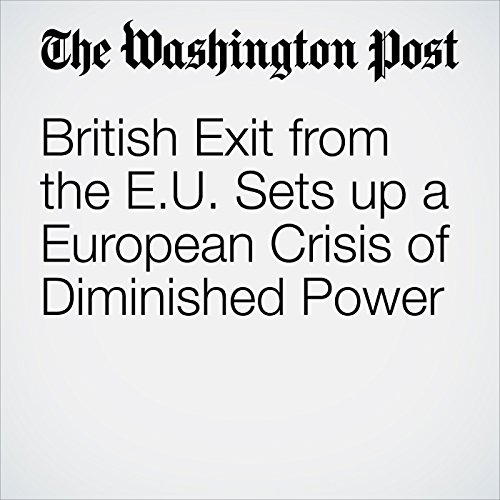 British Exit from the EU Sets up a European Crisis of Diminished Power cover art