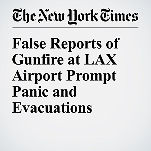 False Reports of Gunfire at LAX Airport Prompt Panic and Evacuations cover art