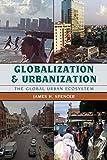 Globalization and Urbanization: The Global Urban Ecosystem