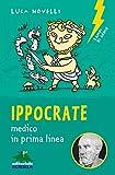 Ippocrate, medico in prima linea (Lampi di genio)