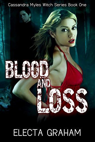 Book: Blood and Loss (Cassandra Myles Witch Series Book 1) by Electa Graham