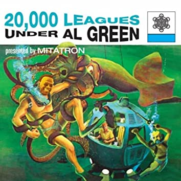 Tired of Being Alone (20,000 Leagues Under Al Green)