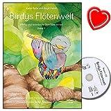 Birdys Flötenwelt : Pfiffig und federleicht Querflöte lernen Band 1 - kreative Querflötenschule für Kinder bis zu 11 Jahren - mit CD,...
