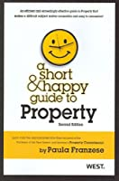 A Short & Happy Guide to Property (Short and Happy Series)