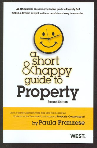 Compare Textbook Prices for A Short & Happy Guide to Property, 2d Short & Happy Guides 2 Edition ISBN 9780314282415 by Franzese, Paula