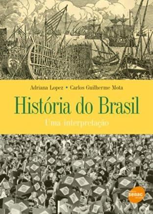 Historia Do Brasil. Uma Interpretação