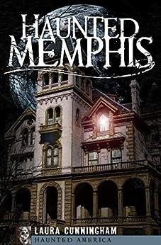 Haunted Memphis (Haunted America) by [Laura Cunningham]