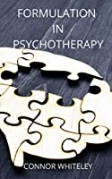 Formulation in Psychotherapy (Introductory)