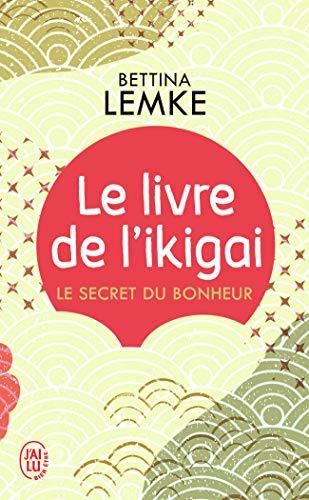 Le livre de l'ikigai: Le secret du bonheur