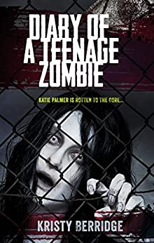 Diary of a Teenage Zombie by [Kristy Berridge]