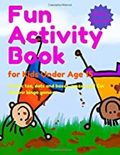 Fun Activity Book for Kids Under Age 15: Tic tac toe, dots and boxes, mazes and Car window bingo games for kids (Activity books for kids)