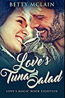 Love's Tuna Salad: Premium Hardcover Edition