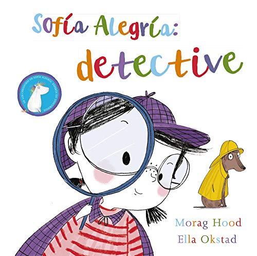 Sofía Alegría: detective (PRIMEROS LECTORES (1-5 años) - Álbum ilustrado)