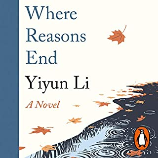 Where Reasons End                   By:                                                                                                                                 Yiyun Li                               Narrated by:                                                                                                                                 Cassandra Campbell                      Length: 4 hrs and 4 mins     Not rated yet     Overall 0.0