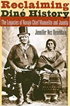 reclaiming diné التاريخ: ت ُ عد legacies navajo Chief manuelito و juanita