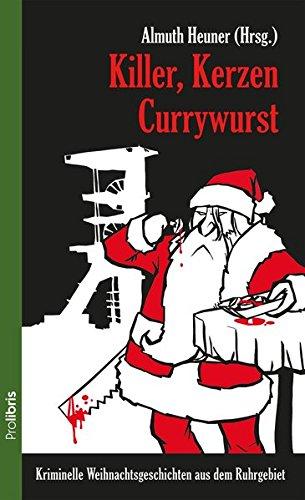 Killer, Kerzen, Currywurst: Kriminelle Weihnachtsgeschichten aus dem Ruhrgebiet