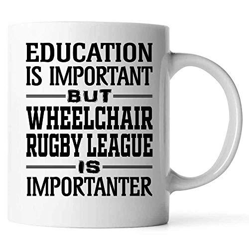 Lustiges Geschenk für Rollstuhl-Rugby-Liga Liebhaber Bildung ist wichtig, aber Rollstuhl-Rugby-Liga ist wichtiger 11oz White Coffee Mug