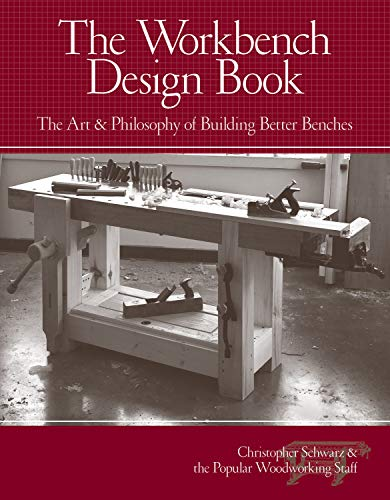 The Workbench Design Book: The Art & Philosophy of Building...