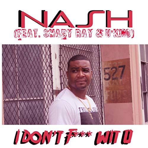 I Don't Fuck With You (feat. Shady Ray & U'kno) (Radio Edit) [Explicit]