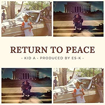 Return To Peace (feat. Kid A)