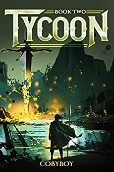 Tycoon: A Fantasy LitRPG Series (Book Two) by [Cobyboy]