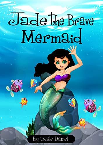 Jade the Brave Mermaid (English Edition)